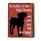 "Dog's Home Wood Sign - 12"" x 9"""