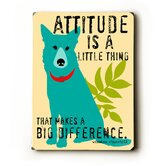 Attitude is a Little Thing Wood Sign - 12&quot; x 9&quot;