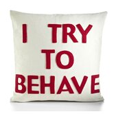 """I Try To Behave"" Decorative Pillow"