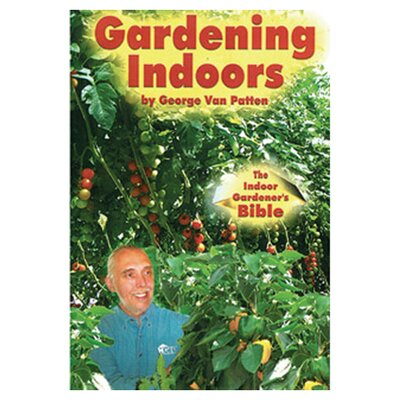<strong>Van Patten Publishing</strong> Gardening Indoors: The Indoor Gardener's Bible Book