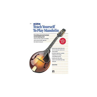 Alfred Publishing Company Teach Yourself to Play Mandolin Everything You Need to Know to Start Playing Now!