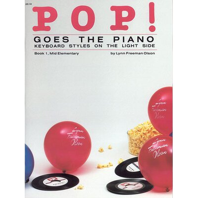 Alfred Publishing Company Pop! Goes the Piano, Book 1