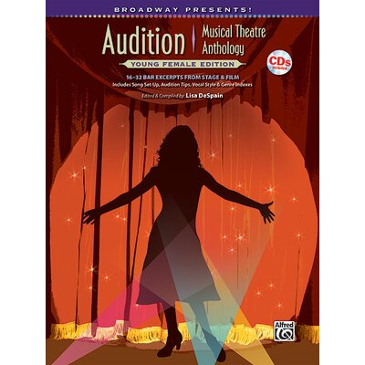 Alfred Publishing Company Broadway Presents! Audition Musical Theatre Anthology: Young Female Edition