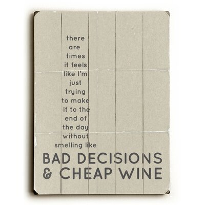Bad Decisions And Cheap Wine Wood Sign