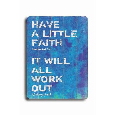 Artehouse LLC Have a Little Faith Textual Art Plaque