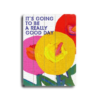 Artehouse LLC It's Going to be a Really Good Day Graphic Art Plaque