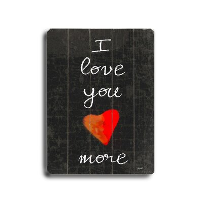 "Artehouse LLC I Love You More Planked Wood Sign - 20"" x 14"""