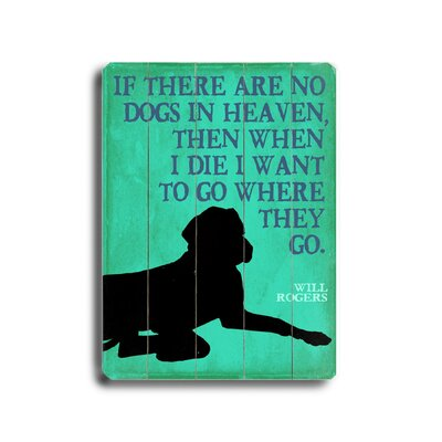 "Artehouse LLC If There Are No Dogs Planked Wood Sign - 20"" x 14"""