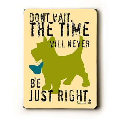 "Artehouse LLC Don't Wait Wood Sign - 12"" x 9"""