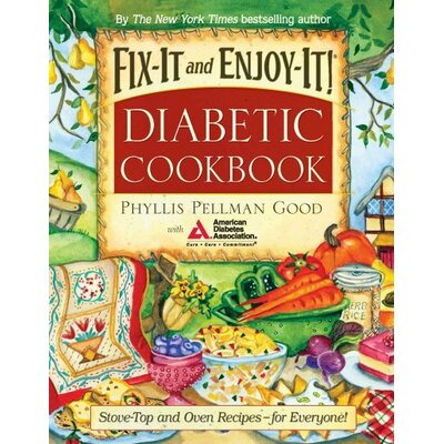 Good Books Fix-It and Enjoy-It! Diabetic Cookbook Stove-Top and Oven Recipes-for Everyone