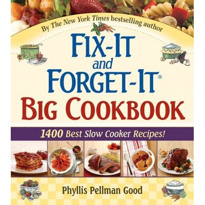 Good Books Fix-It and Forget-It Big Cookbook 1400 Best Slow Cooker Recipes