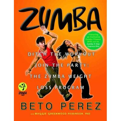 Grand Central Publishing Zumba Ditch the Workout Join the Party the Zumba Weight Loss Program