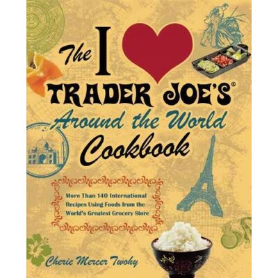 PGW The I Love Trader Joe's Around the World Cookbook