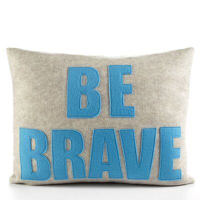 Alexandra Ferguson &quot;Be Brave&quot; Decorative Pillow