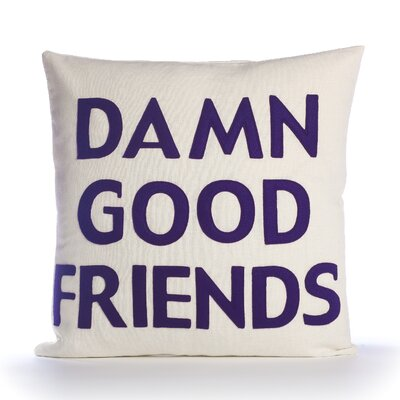 "Alexandra Ferguson ""Damn Good Friends"" Pillow"