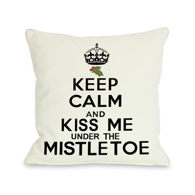 OneBellaCasa.com Holiday Keep Calm and Kiss Me Under The Mistletoe Pillow