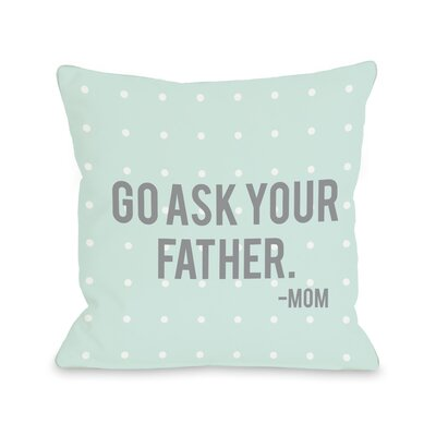One Bella Casa Go Ask Your Father Pillow