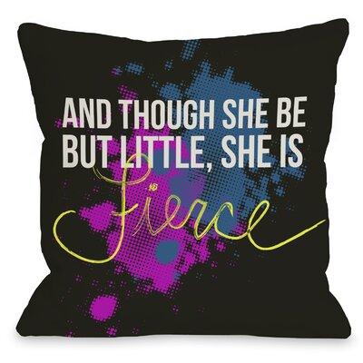 One Bella Casa She is Fierce Pillow
