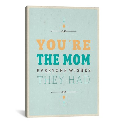 iCanvasArt American Flat You're the Mom Textual Art on Canvas