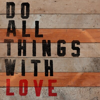 Jen Lee Art Do All Things With Love Textual Art Plaque