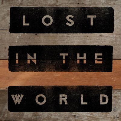 Lost In The World Textual Art Plaque