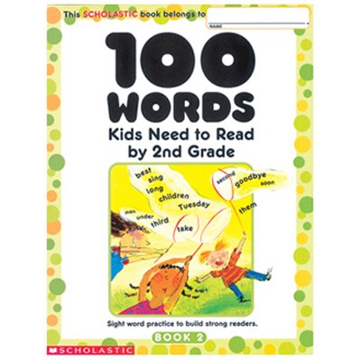 Scholastic 100 Words Kids Need To Read By 2nd