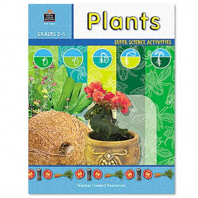 Teacher Created Resources Super Science Activities/Plants, Grade 2-5, 48 pages