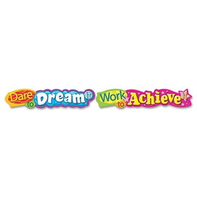 Trend Enterprises Quotable Expressions Wall Banner, Dare To Dream It Work To Achieve It, 10 ft