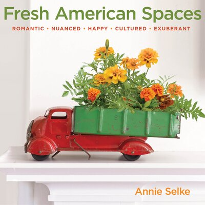 Pine Cone Hill Fresh American Spaces Book by Annie Selke