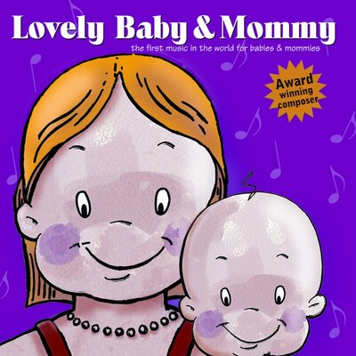 Lovely Baby Music Lovely Baby and Mommy CD