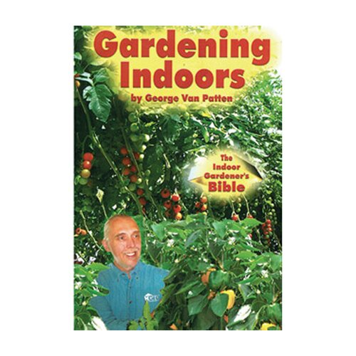 Van Patten Publishing Gardening Indoors: The Indoor Gardener's Bible Book