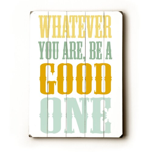 Be A Good One Wood Sign