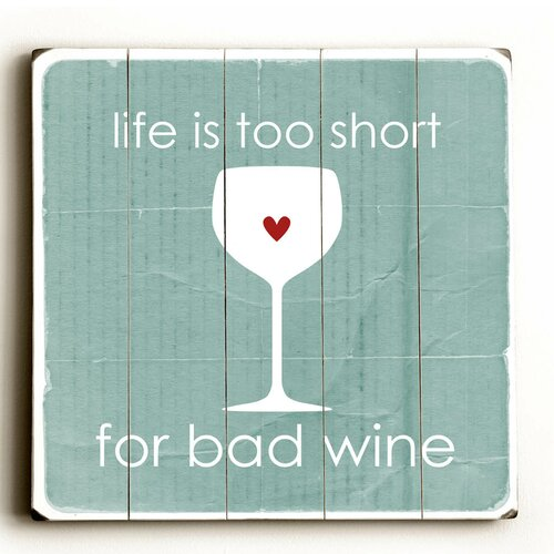 Life is to Short for Bad Wine Wood sign