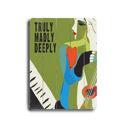 Artehouse LLC Truly Madly Deeply Planked Sign Graphic Art Plaque