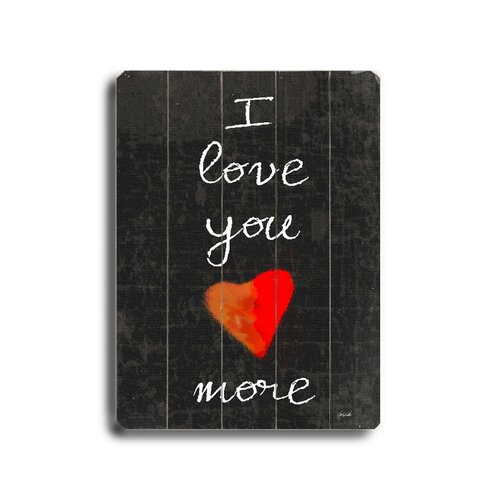 Artehouse LLC I Love You More Planked Textual Art Plaque