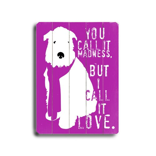 Artehouse LLC You Call It Madness Planked Textual Art Plaque