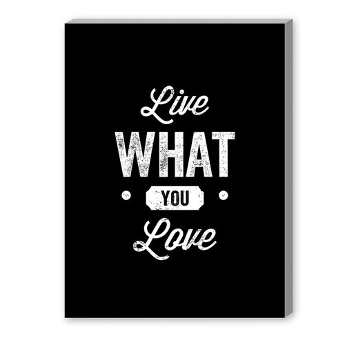 Live What You Love Textual Art on Canvas