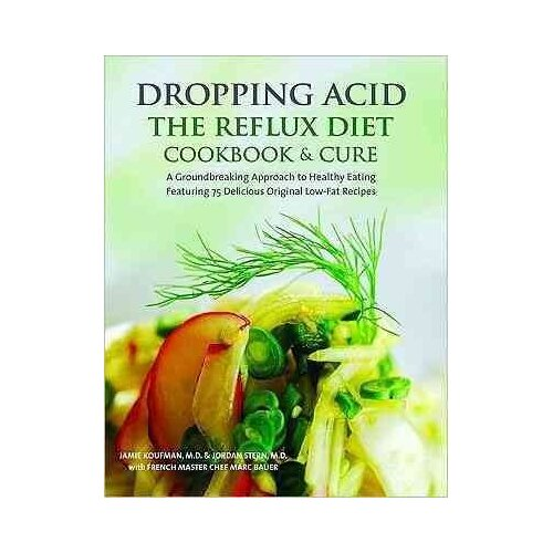 Brio Press Dropping Acid the Reflux Diet Cookbook and Cure