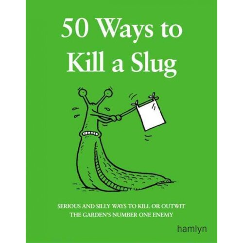 Octopus Publishing Group 50 Ways to Kill a Slug