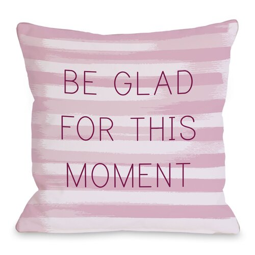 Be Glad for This Moment Stripe Pillow