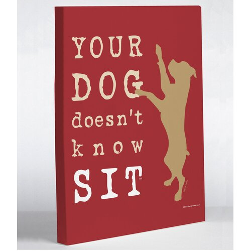 Doggy Decor Doesn't Know Sit Graphic Art on Canvas