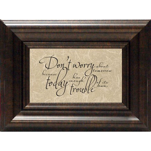 Don't Worry about Tomorrow? Framed Textual Art