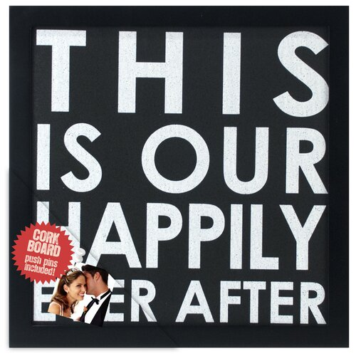 "Malden This is Our Happily Ever After 1' 0.5"" x 1' 0.75"" Memo Board"