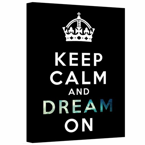 Keep Calm and Dream On' by Art D. Signer Gallery-Wrapped Canvas Art