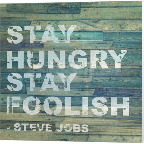 Stay Hungry Steve Jobs Quote Textual Art on Canvas