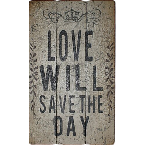 Love Will Save The Day Textual Art
