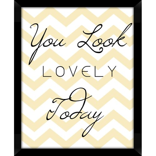 You Look Lovely Today Framed Graphic Art