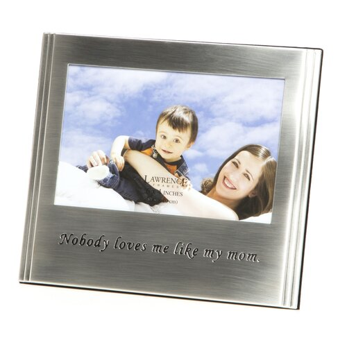 Lawrence Frames Nobody Loves Me Like My Mom Picture Frame