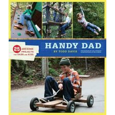 <strong>Chronicle Books</strong> Handy Dad; 25 Awesome Projects for Dads and Kids