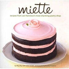 Miette; Recipes from San Francisco's Most Charming Pastry Shop